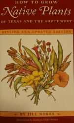 How to Grow Native Plants of Texas and the Southwest: Revised and Updated Edition